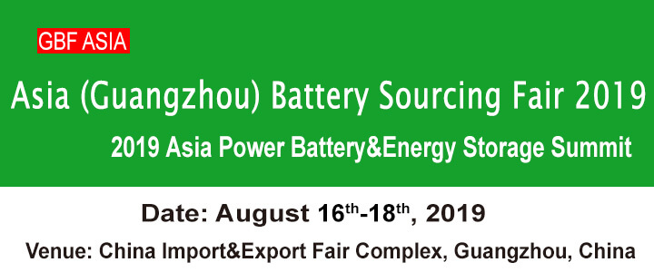 4th Asia (Guangzhou) Battery Sourcing Fair 2019 (GBF ASIA 2019)